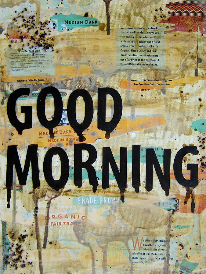 Good Morning Painting - Good Morning Coffee Collage 9x12 by Michelle Eshleman