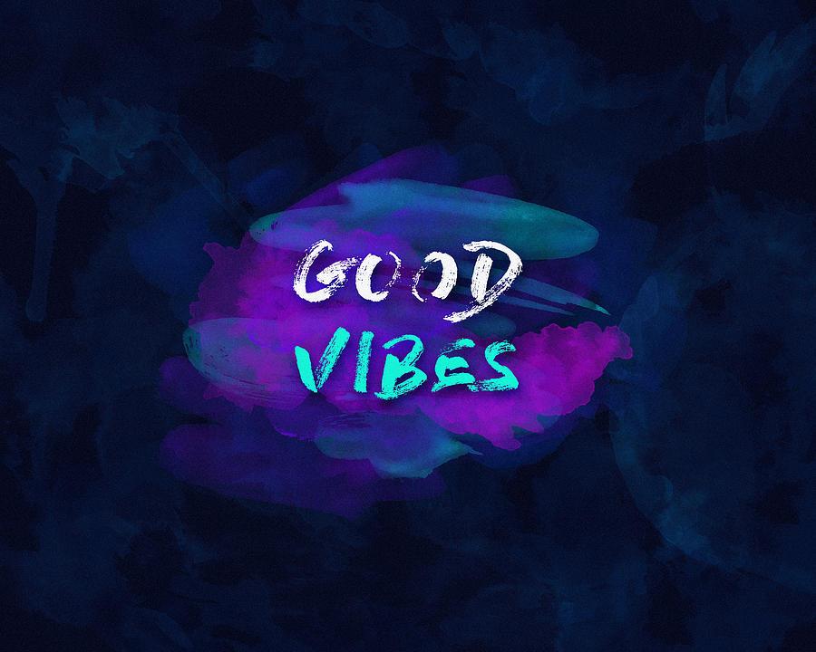 Quote Digital Art - Good Vibes by Kishankumar Patel