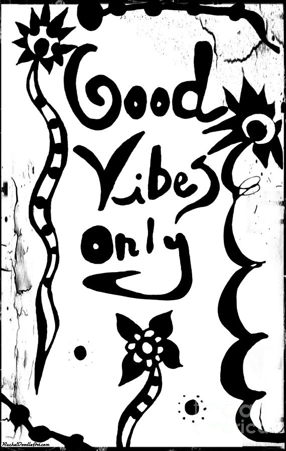 Doodle Drawing - Good Vibes Only by Rachel Maynard