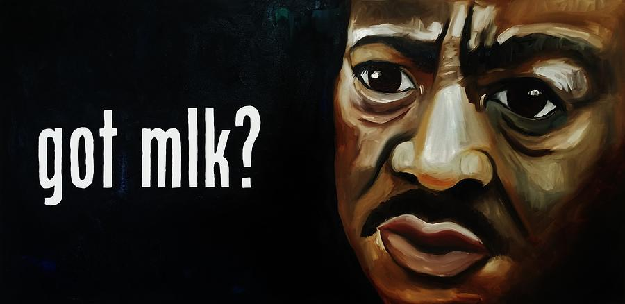 All Lives Matter Painting - Got Mlk? by Crimson Shults