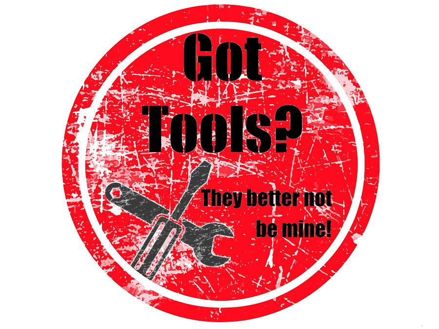Got Tools? by Julie McCall
