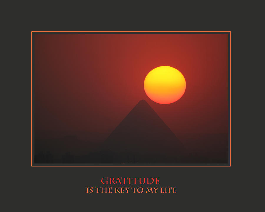 Motivational Photograph - Gratitude Is The Key To My Life by Donna Corless