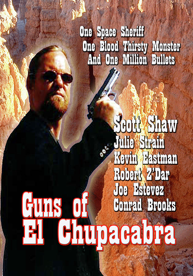 Zen Filmmaking Photograph - Guns Of El Chupacabra by The Scott Shaw Poster Gallery