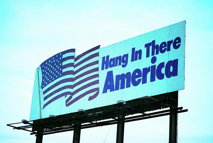 Patriotic Photograph - Hang In There America Sign by Richard Jenkins