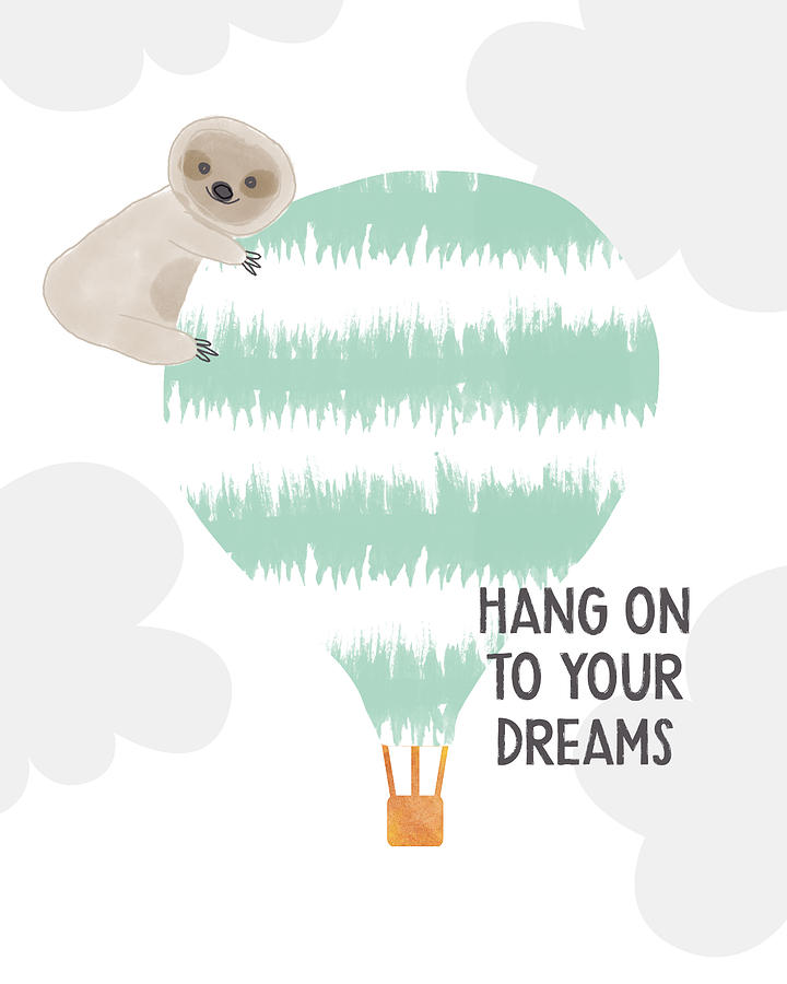 Sloth Digital Art - Hang On To Your Dreams Sloth- Art By Linda Woods by Linda Woods