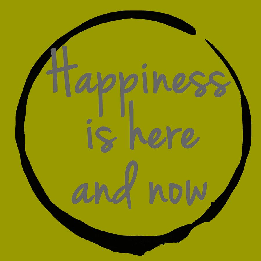 Happiness Is Here And Now Digital Art