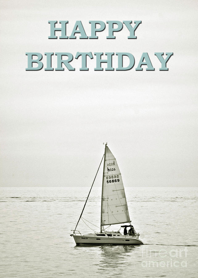 Happy Birthday Grey Sailboat Greeting Card Photograph by Toula ...