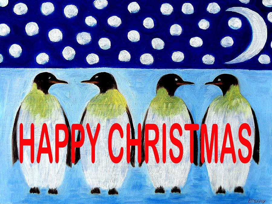 Penguins Painting - Happy Christmas 24 by Patrick J Murphy
