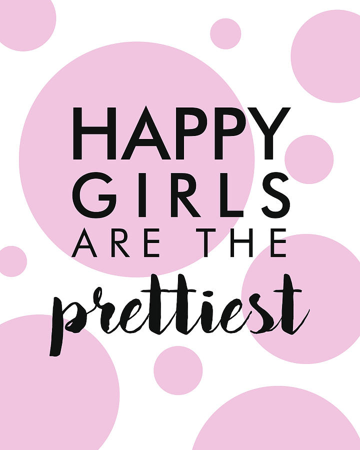 Happy Girls Are The Prettiest - Minimalist Print - Typography - Quote Poster Mixed Media