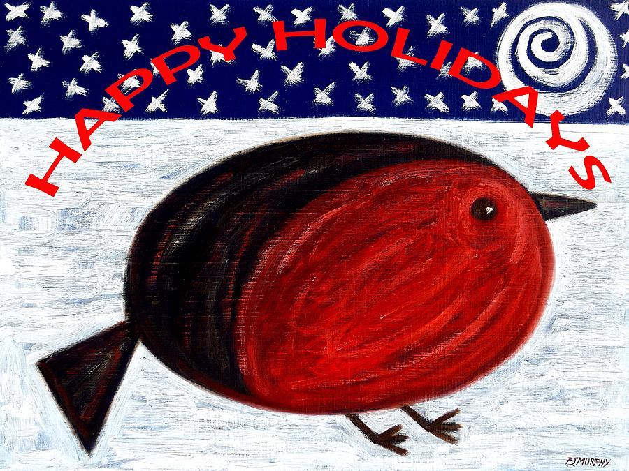 Robin Painting - Happy Holidays 3 by Patrick J Murphy