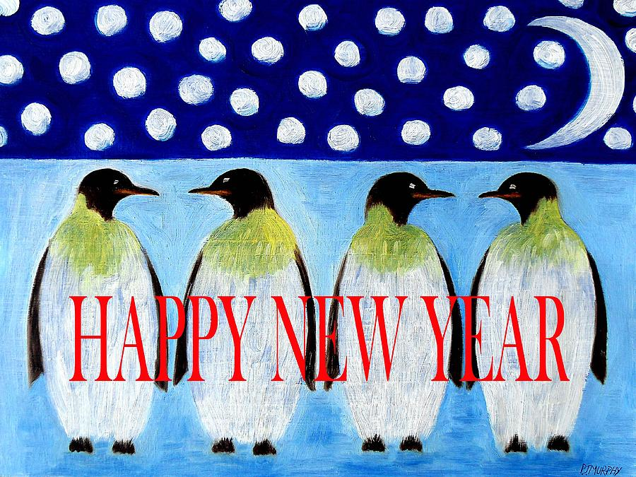Penguins Painting - Happy New Year 5 by Patrick J Murphy