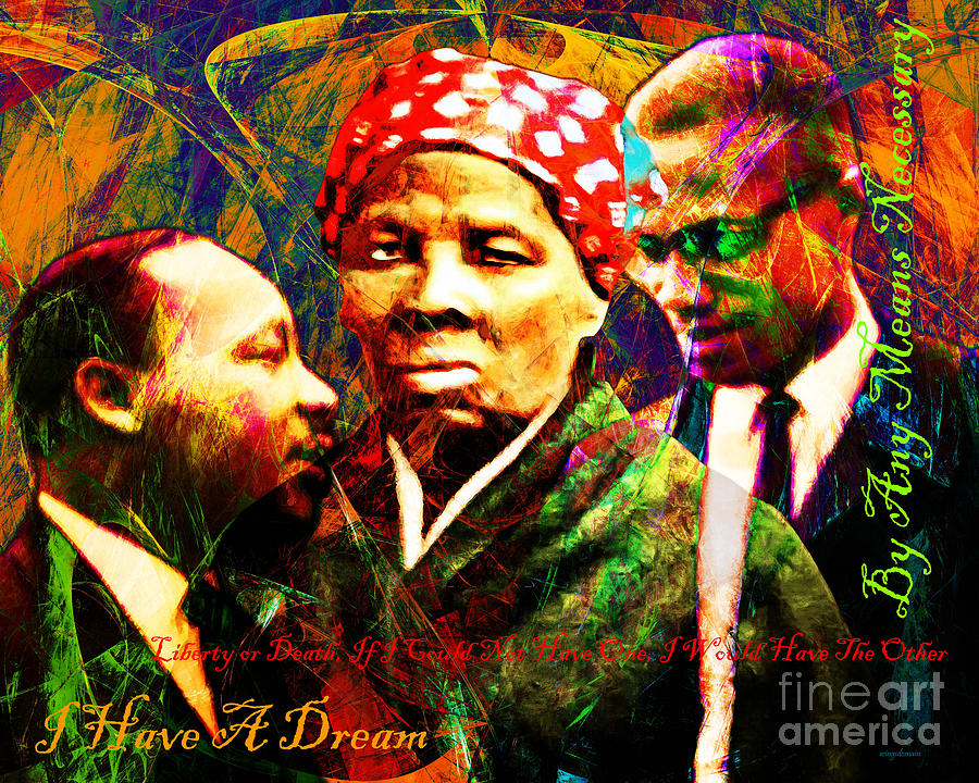 Wingsdomain Photograph - Harriet Tubman Martin Luther King Jr Malcolm X 20160421 Text by Wingsdomain Art and Photography