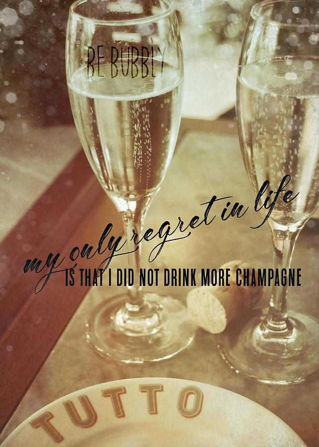 Toast Photograph - Have No Regrets Quote by JAMART Photography
