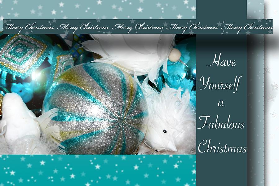 Christmas Photograph - Have Yourself A Fabulous Christmas by Lisa Knechtel