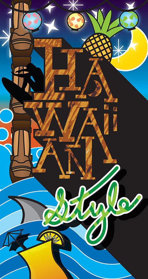 Hawaiian Digital Art - Hawaiian Style by Devin Green