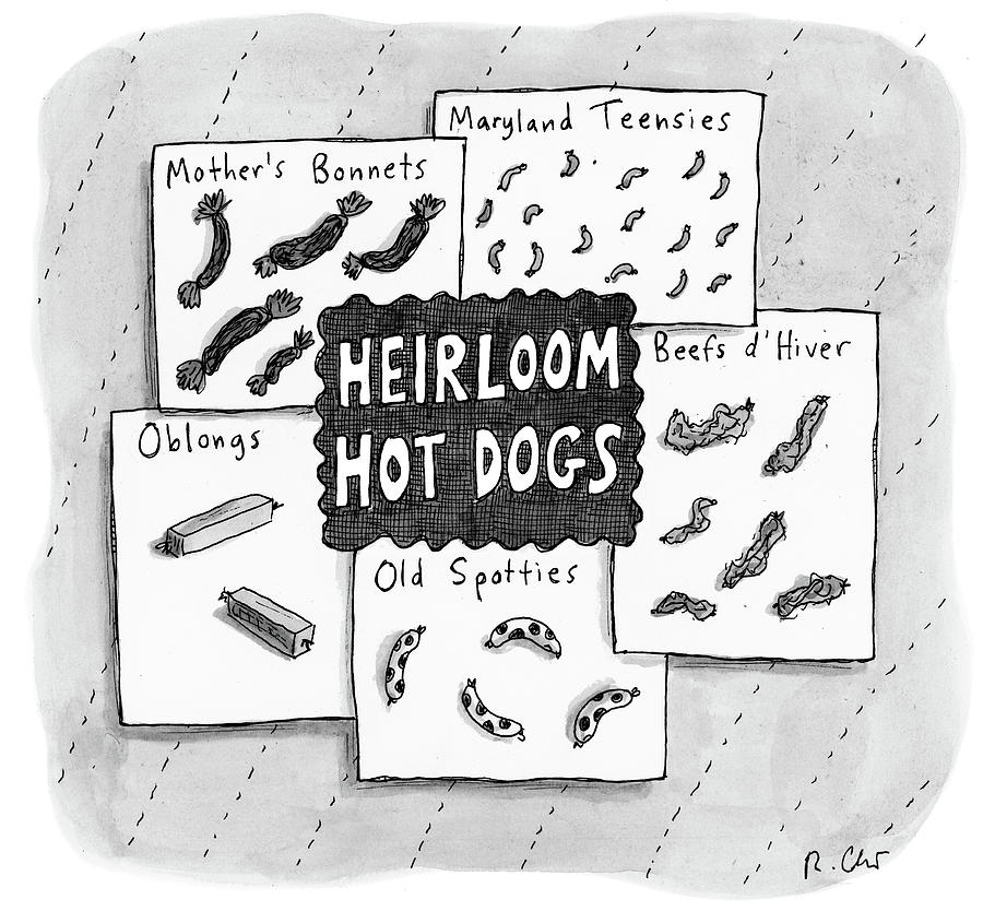 Heirloom Hot Dogs Drawing by Roz Chast