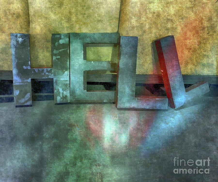 Hell Photograph - Hell  by Steven Digman