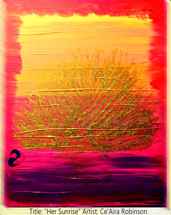 Sunrise Painting - Her Sunrise by Ceaira Robinson