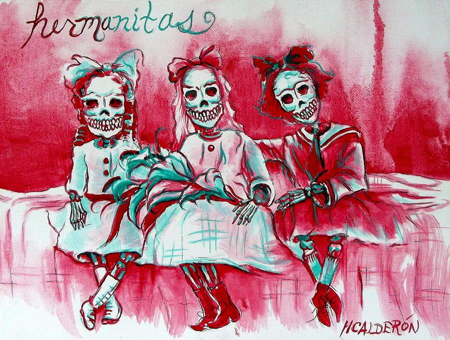 Dia De Los Muertos Painting - Hermanitas by Heather Calderon