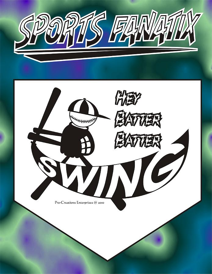Digital Digital Art - Hey Batter Batter Swing by Maria Watt