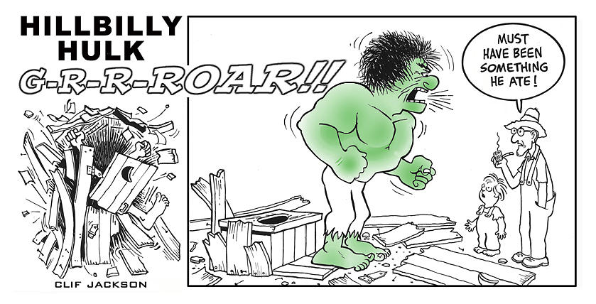 Comic Drawing - Hillbilly Hulk by Clif Jackson
