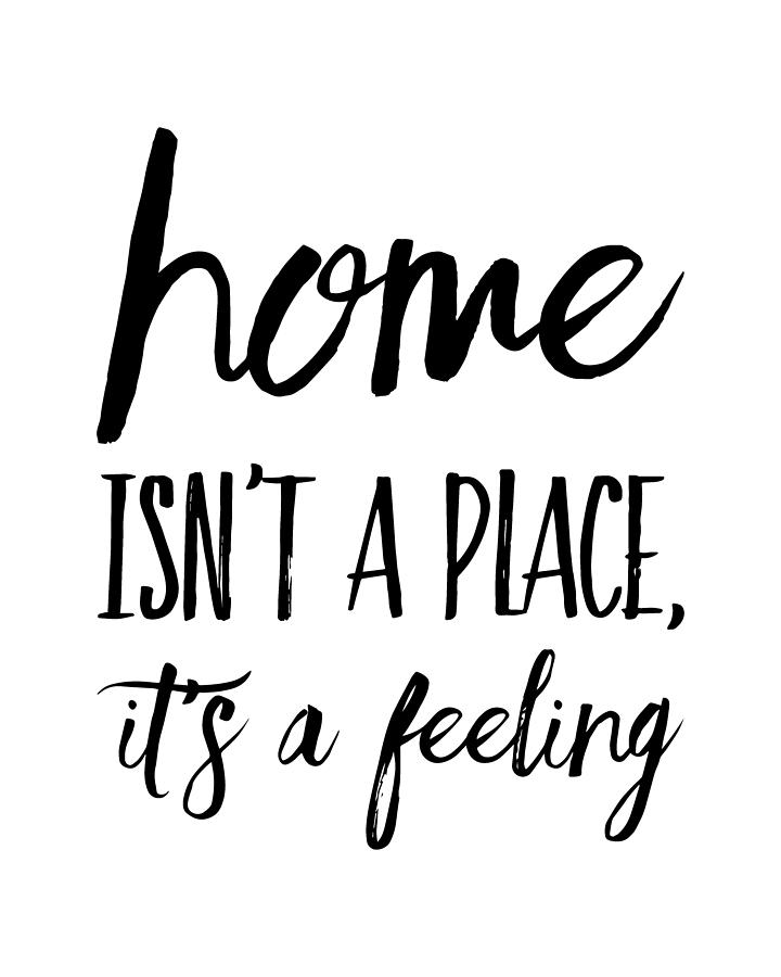 Home Painting - Home Isnt A Place Its A Feeling by Thinklosophy