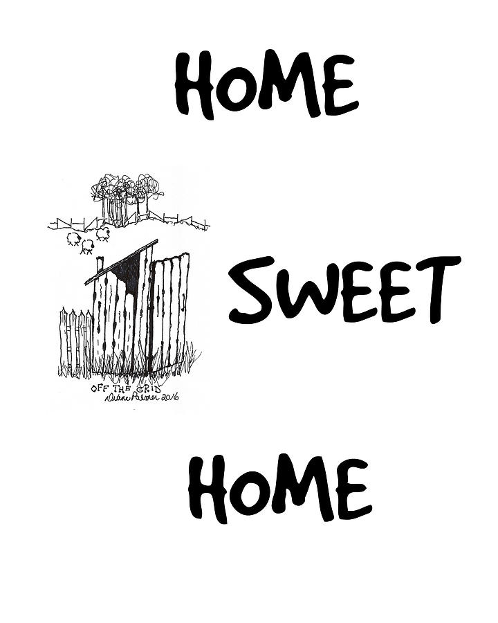 Home Sweet Home Art Print by Diane Palmer