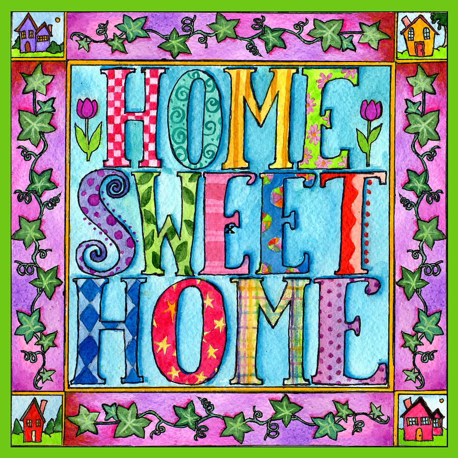 Home Painting - Home Sweet Home by Pamela  Corwin