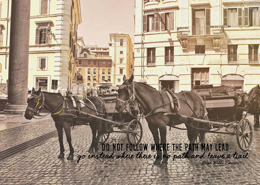 Rome Photograph - Hooves On Cobblestone Quote by JAMART Photography