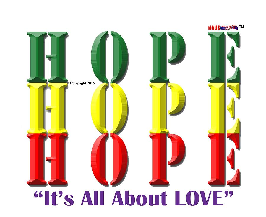 Red Green Digital Art - Hope, Is All About Love by Sirron Kyles