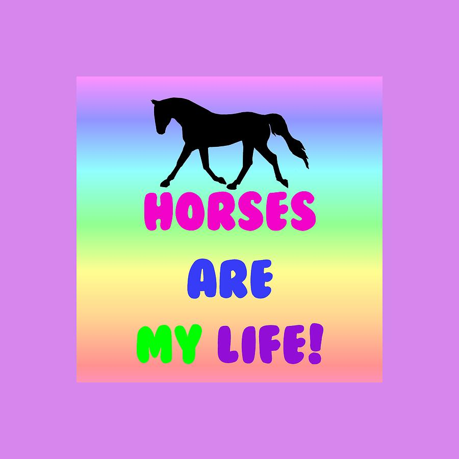 Horses Painting - Horses Are My Life by Patricia Barmatz