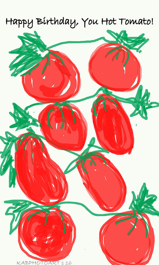 Hot tomato birthday card digital art by kathy barney drawing digital art hot tomato birthday card by kathy barney bookmarktalkfo Gallery