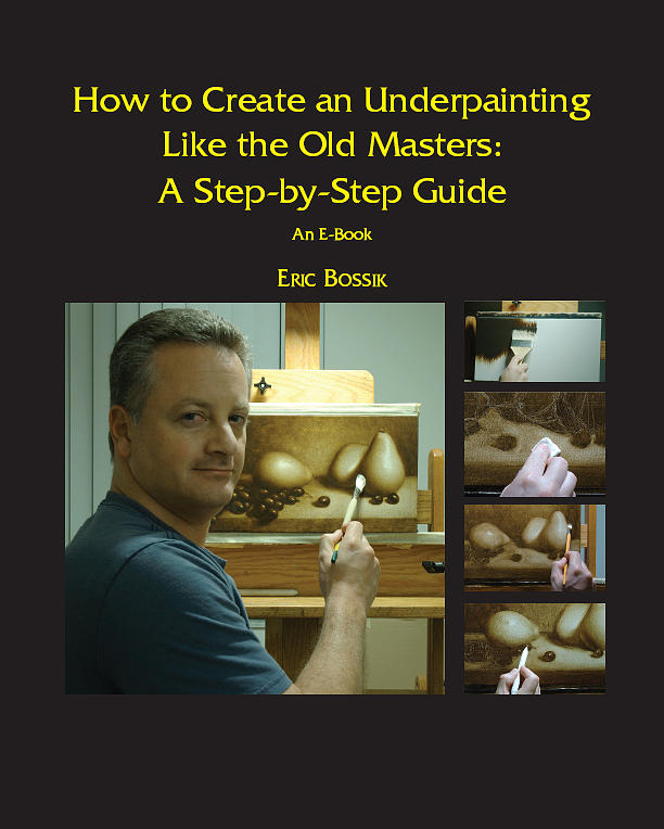How to Create an Underpainting Like the Old Masters Painting by Eric Bossik