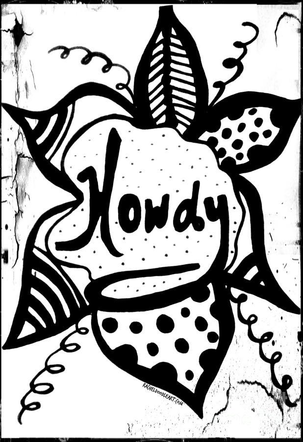 Doodle Drawing - Howdy by Rachel Maynard