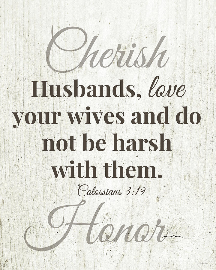 Scripture Digital Art - Husbands Love Honor Cherish- Art By Linda Woods by Linda Woods