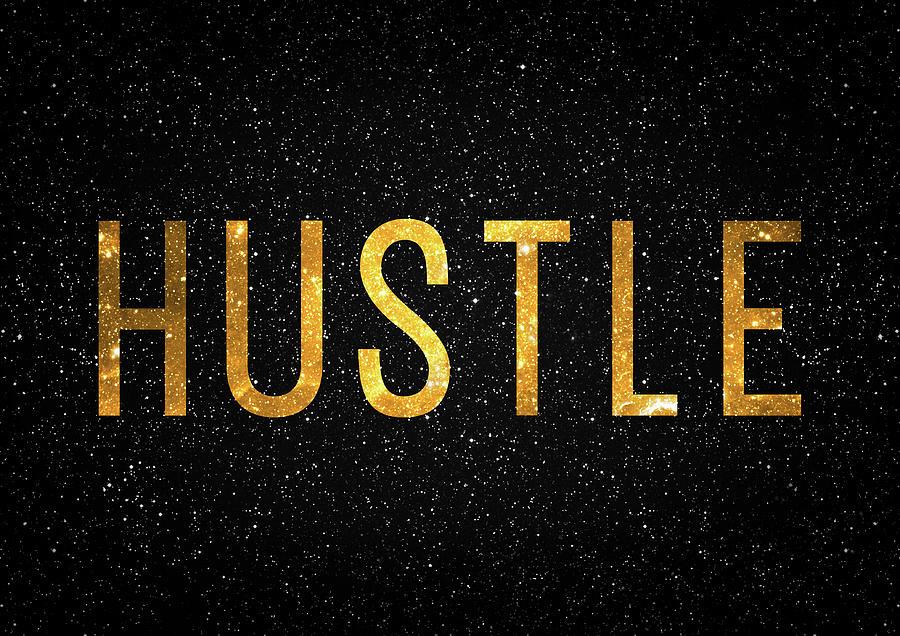 Hustle Digital Art - Hustle by Zapista OU