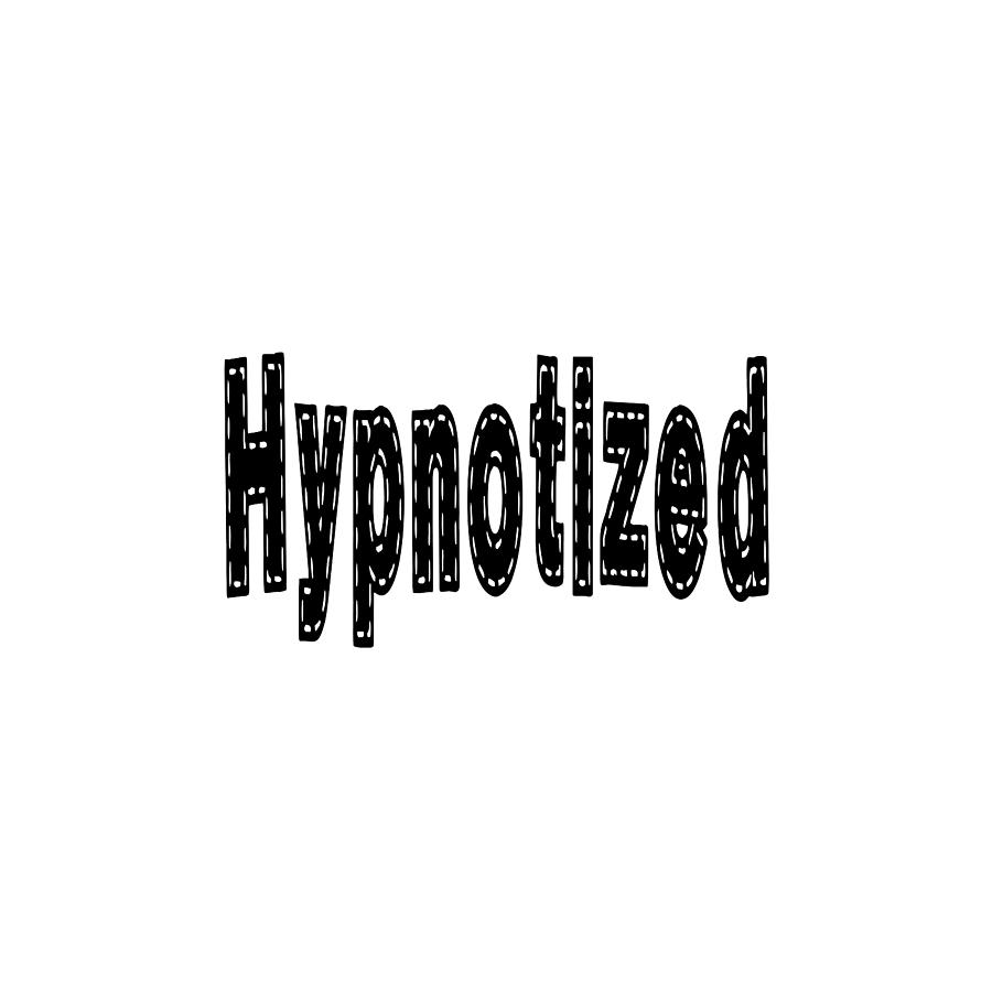 Hypnotized - Love Quote Print by Ai P Nilson