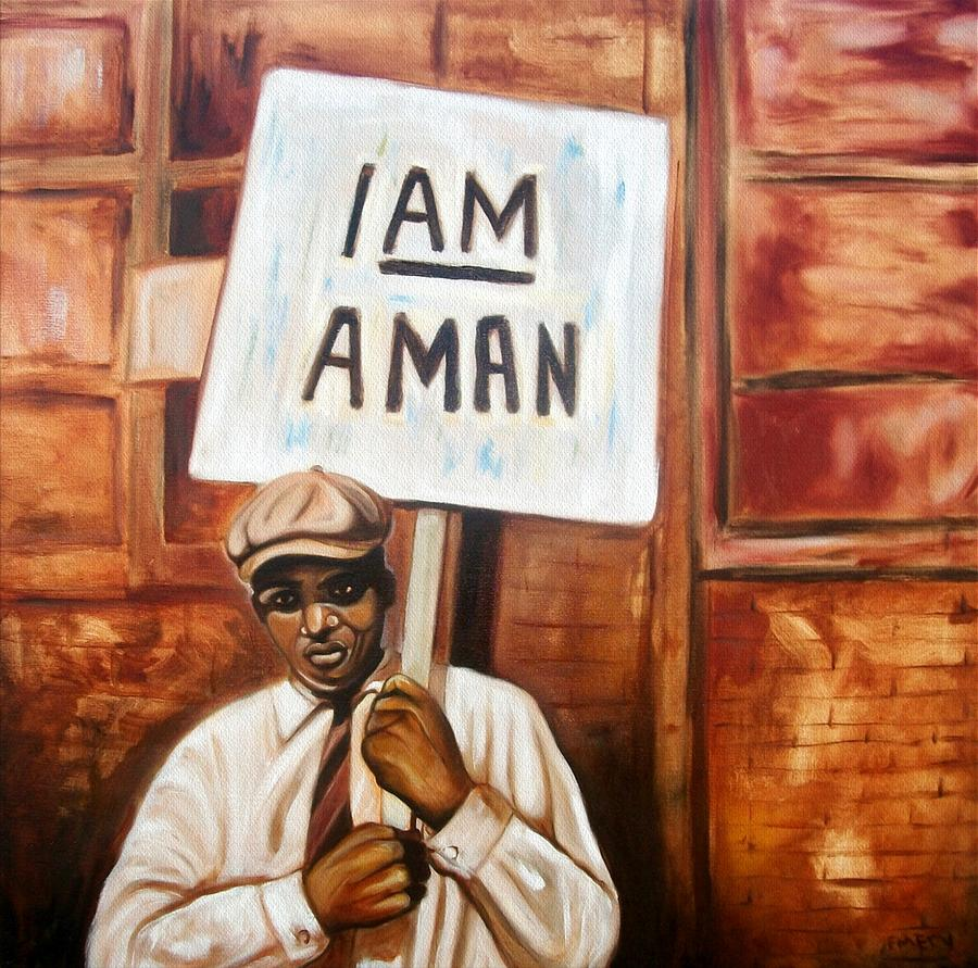 I Am A Man Painting by Emery Franklin