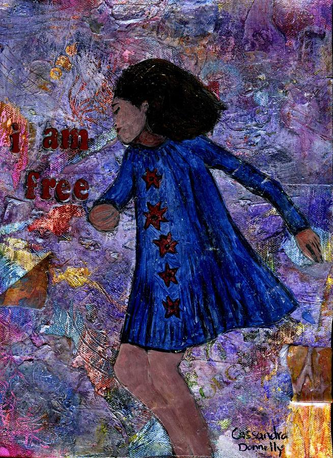 Child Mixed Media - I Am Free by Cassandra Donnelly