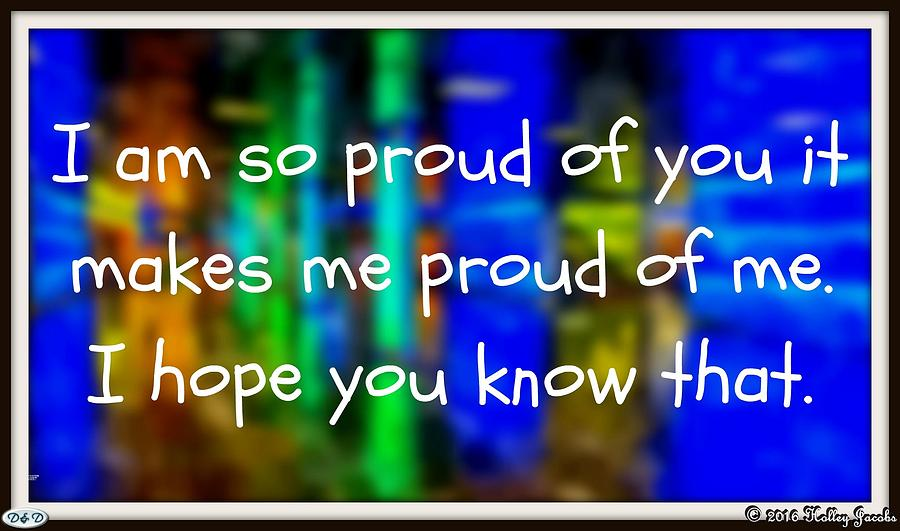 Son Photograph - I Am So Proud by Holley Jacobs
