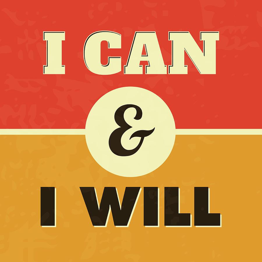 Motivational Digital Art - I Can And I Will by Naxart Studio