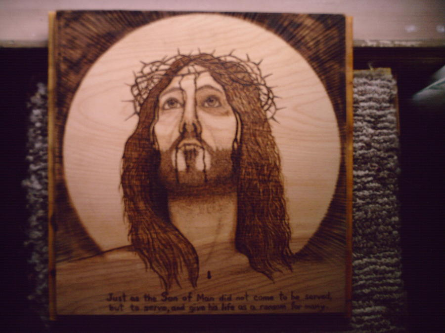 Jesus Pyrography - I Come To Serve by Mark Padgett