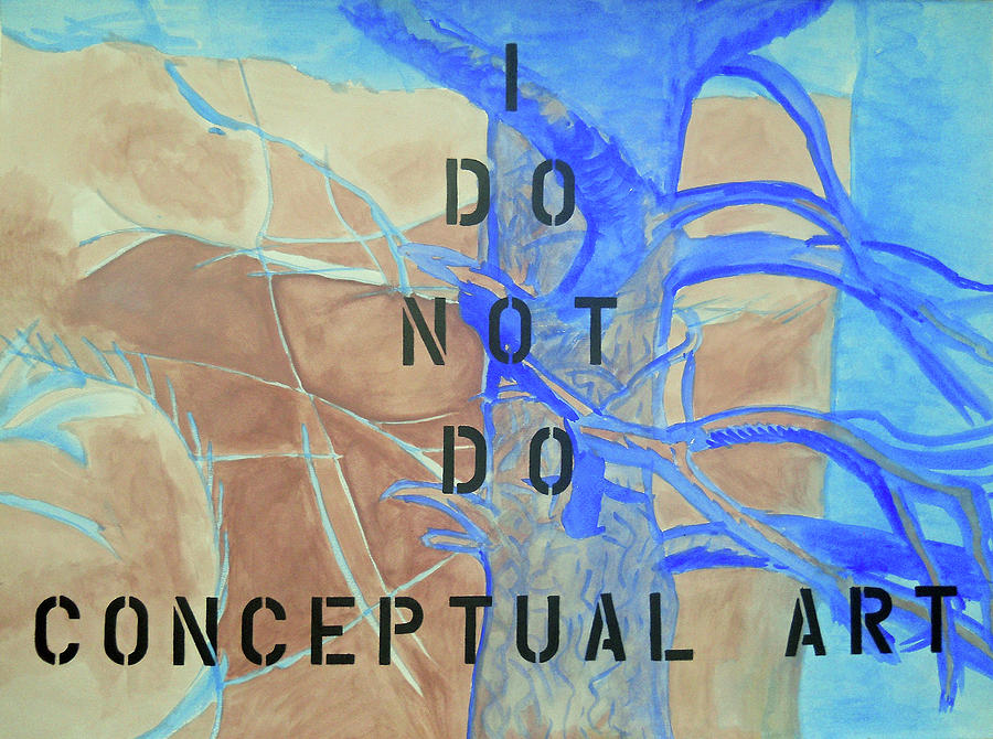 I Do Not Do Conceptual Art by Laura Joan Levine