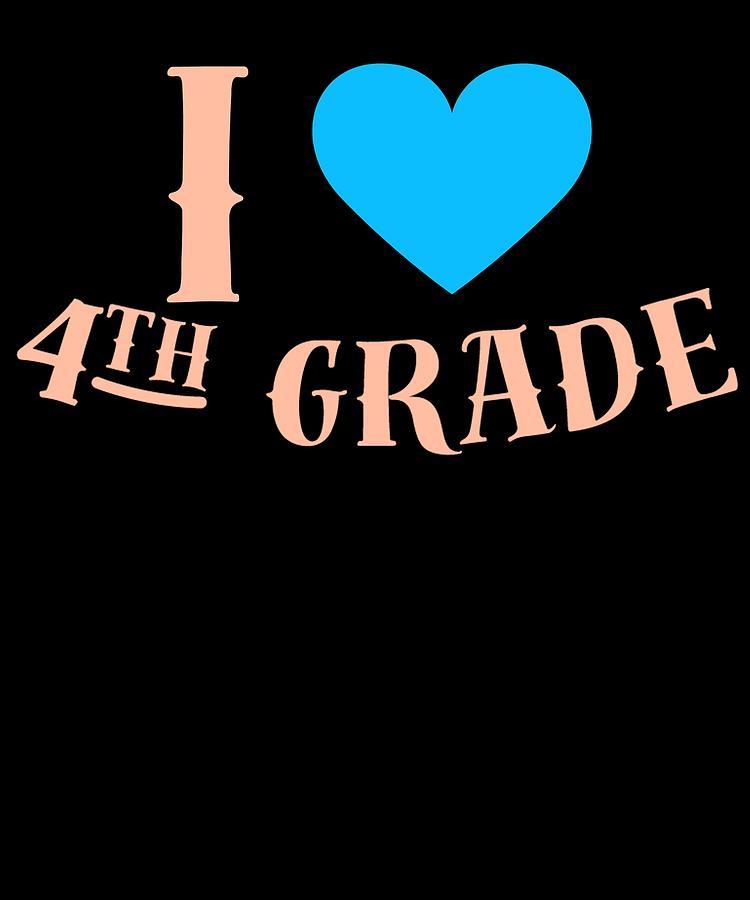 Gift Drawing - I Love 4th Grade School Pre School Graphic Heart Love School All Day by Cameron Fulton