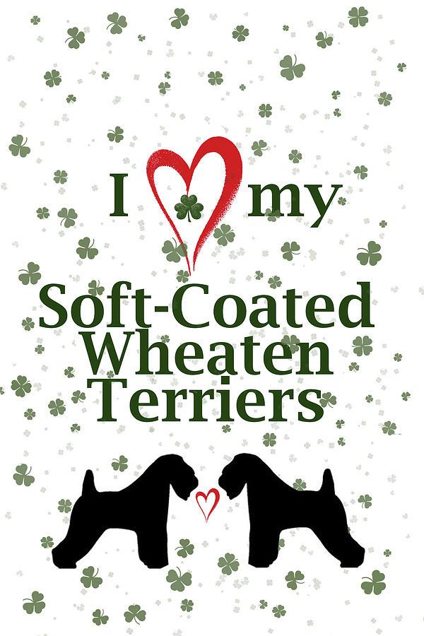 Wheaten Terriers Digital Art - I love my Soft Coated Wheaten Terriers by Rebecca Cozart
