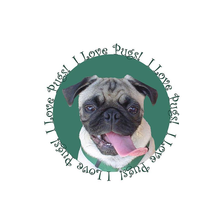 Pug Painting - I Love Pugs by Patricia Barmatz