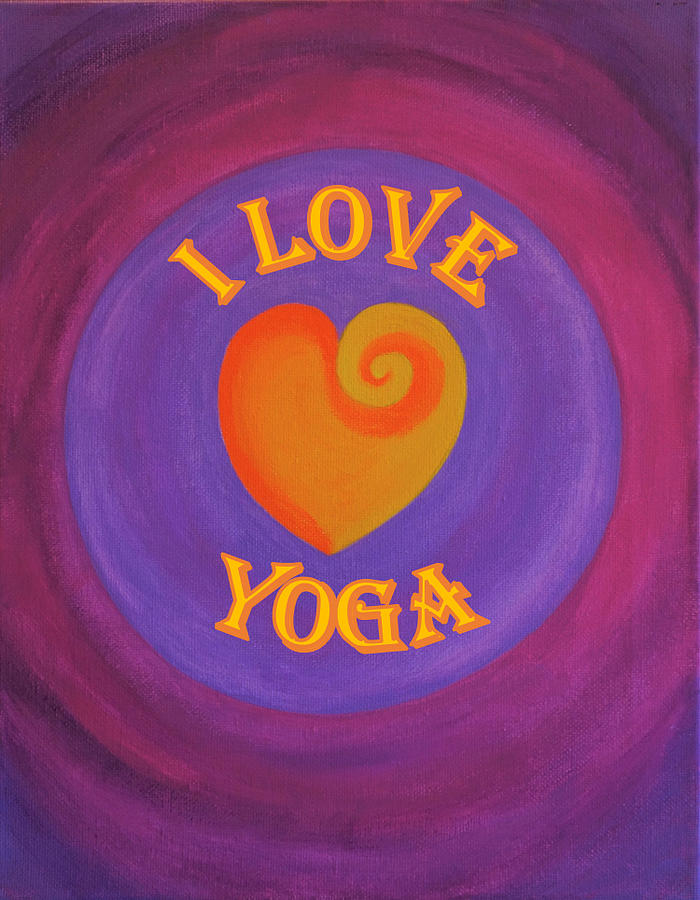 Love Painting - I Love Yoga by Ron Snyder
