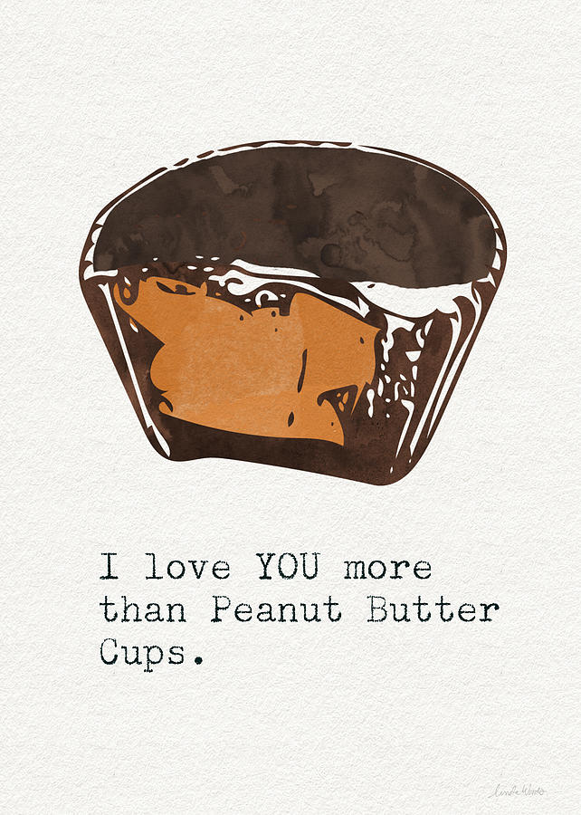 Chocolate Mixed Media - I Love you more than peanut butter cups 2- Art by Linda Woods by Linda Woods