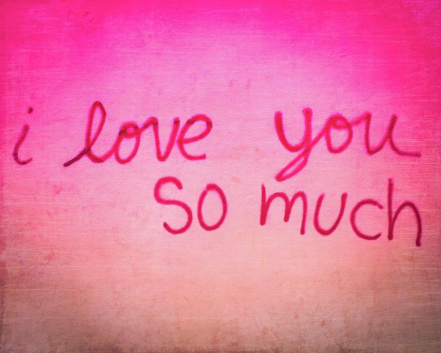 Love Photograph - I Love You by Sonja Quintero