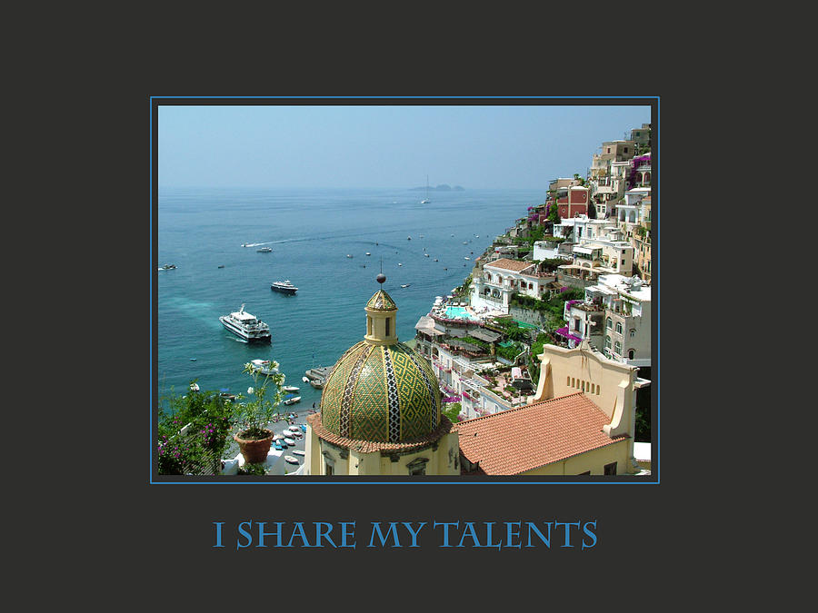 Motivational Photograph - I Share My Talents by Donna Corless